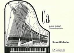 Ça : pour piano | Carloséma, Bernard (1949-....)