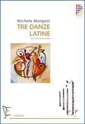 Tre danze latine : per coro di clarinetti   Mangani, Michele (1966-)