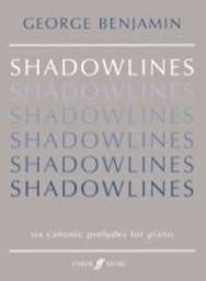 Shadowlines : six canonic preludes for piano | Benjamin, George (1960-)