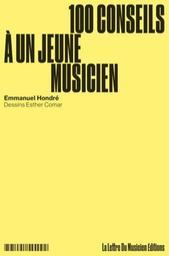 100 conseils à un jeune musicien | Hondré, Emmanuel