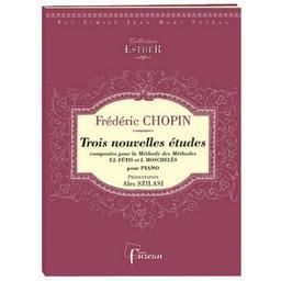 Trois nouvelles études : composées pour la méthode des méthodes par F.J. Fétis et J. Moschelès | Chopin, Frédéric (1810-1849). Compositeur