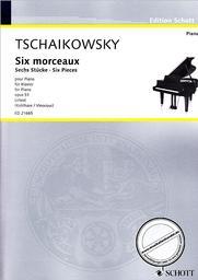 Six morceaux opus 51 : pour piano | Tchaikovsky, Piotr Ilyich (1840-1893)