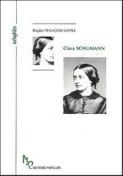 Clara Schumann ou l'oeuvre et l'amour d'une femme | François-Sappey, Brigitte (1944-....)
